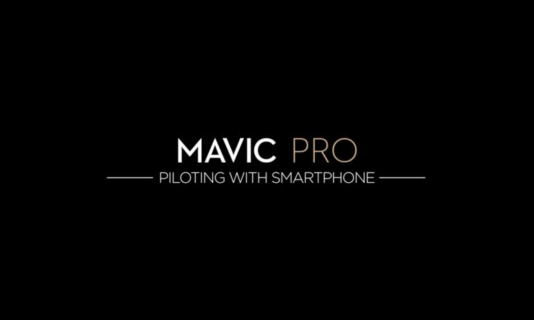DJI-Mavic Pro: Smartphone Piloting