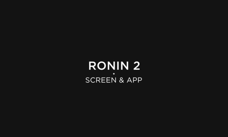 DJI - Ronin 2 Tutorials - Screen & App