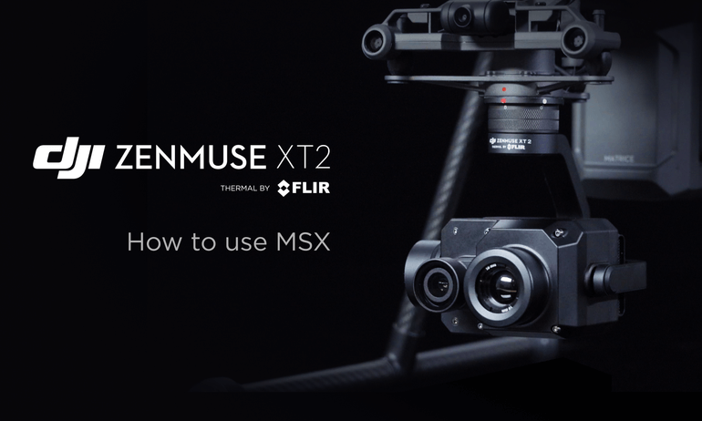 DJI Zenmuse XT2 - How to Use MSX