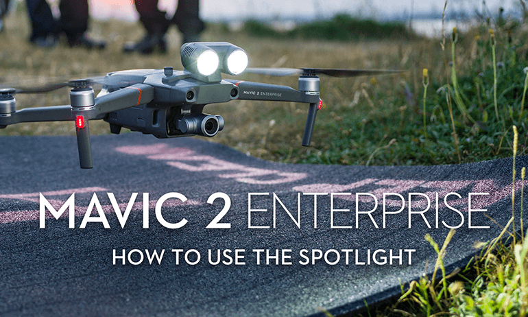 How to Use Mavic 2 Enterprise's Spotlight