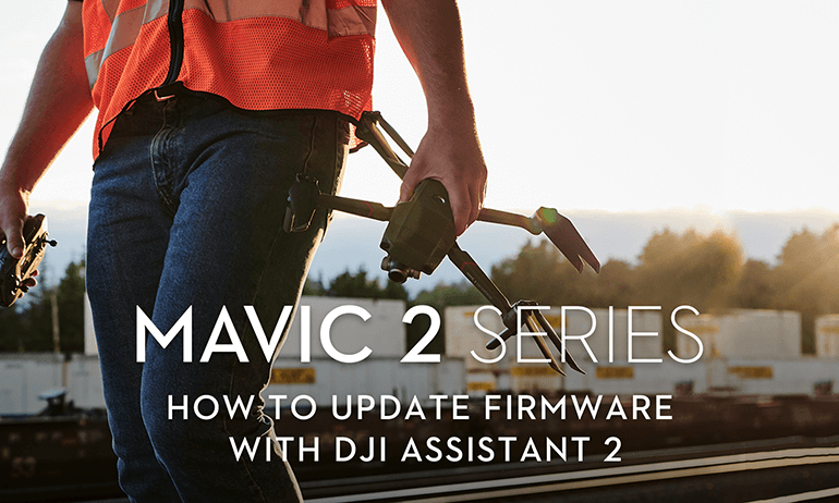 Mavic 2 Series - How to Update Firmware with DJI Assistant 2