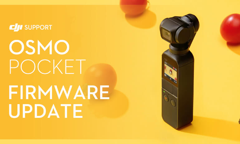 DJI - Osmo Pocket - Firmware Update
